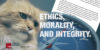 Ethics, Morality, and Integrity